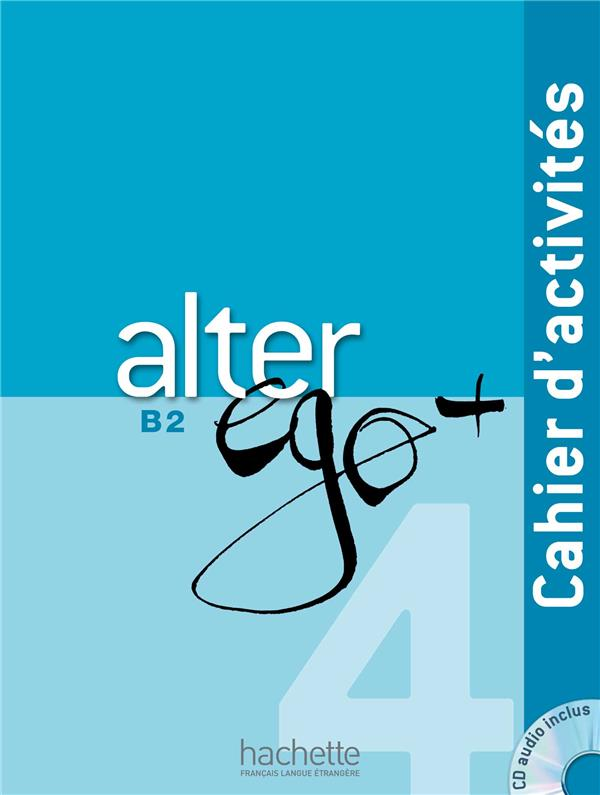 ALTER EGO + 4 : CAHIER D'ACTIVITES + CD AUDIO